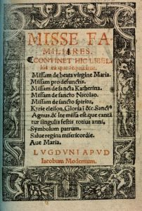 The title page of Moderne's Missae familiares, a collection of plainsong masses.