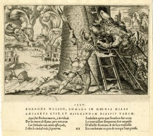 The sack of Rome, 1527, engraving after Maarten van Heemskerck, the Duke of Bourbon falls in the fighting. In the distance Rome, and the Castel Sant' Angelo, are in flames.